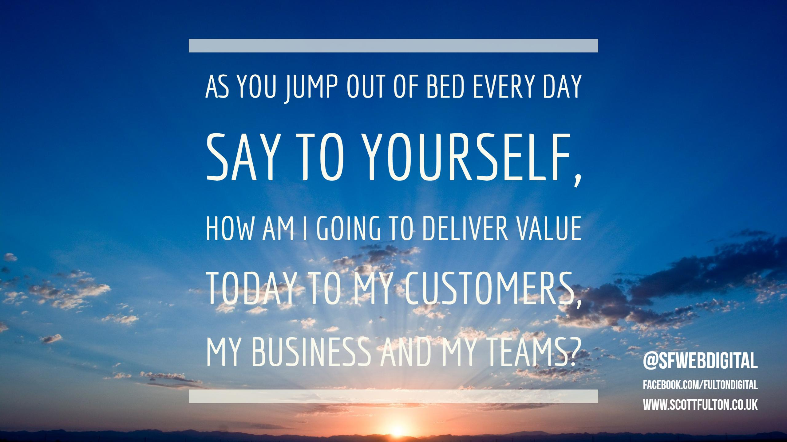 Deliver Value every day